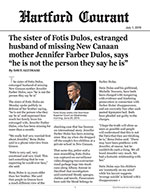 "The sister of Fotis Dulos, estranged husband of missing New Canaan mother Jennifer Farber Dulos, says ""he is not the person they say he is"""